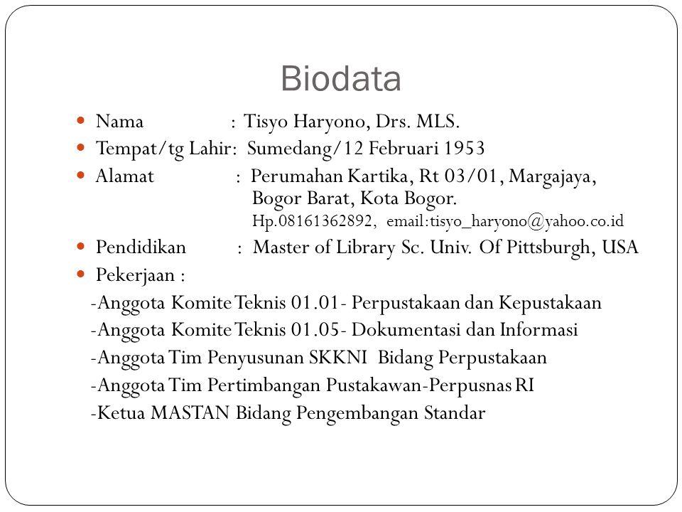 Biodata Nama : Tisyo Haryono, Drs. MLS.