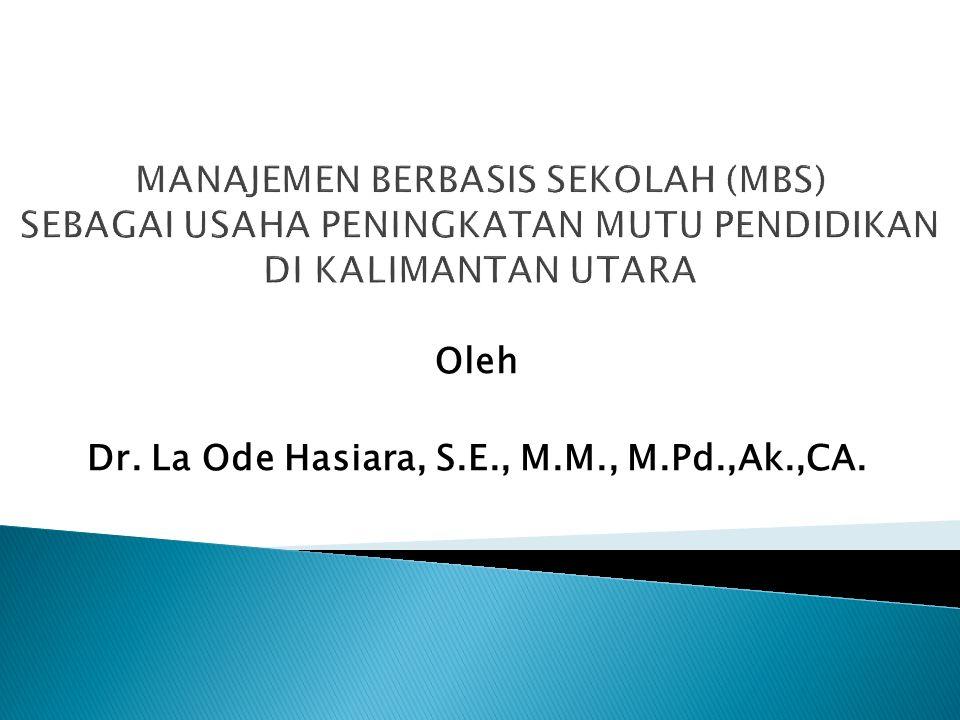 Oleh Dr. La Ode Hasiara, S.E., M.M., M.Pd.,Ak.,CA.