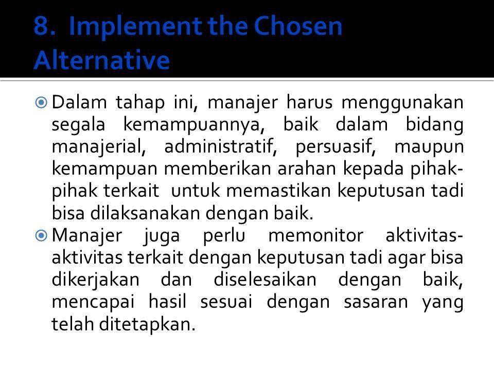  Dalam tahap ini, manajer harus menggunakan segala kemampuannya, baik dalam bidang manajerial, administratif, persuasif, maupun kemampuan memberikan