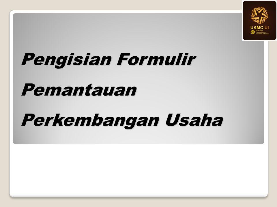 Pengisian Formulir Pemantauan Perkembangan Usaha