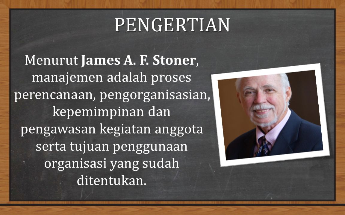 PENGERTIAN Menurut James A. F.