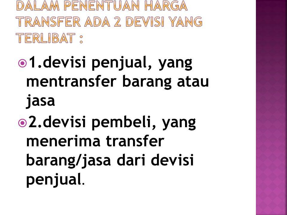  1.devisi penjual, yang mentransfer barang atau jasa  2.devisi pembeli, yang menerima transfer barang/jasa dari devisi penjual.