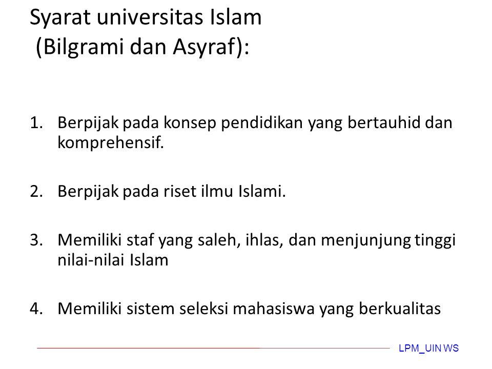 "(1). UNIVERSITAS ISLAM Tujuan pendidikan tinggi dalam Islam adalah membentuk ""manusia sempurna"" atau ""manusia universal. Seorang ulama muslim bukanlah"