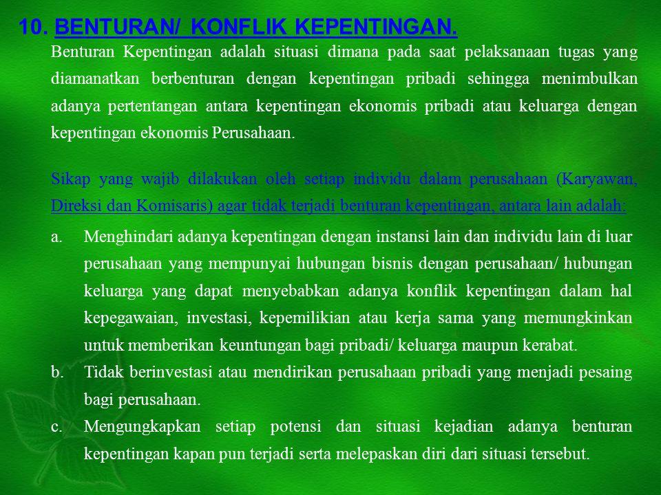 10. BENTURAN/ KONFLIK KEPENTINGAN.