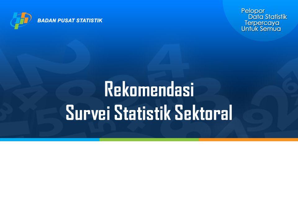 Rekomendasi Survei Statistik Sektoral
