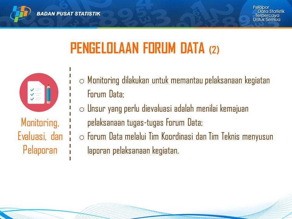 Pembiayaan  Pembiayaan bersumber dari dana APBD, APBN, dan sumber-sumber lain yang tidak bertentangan dengan peraturan perundang-undangan;  Pembiayaan terbagi untuk pembiayaan seluruh kegiatan Forum Data dan peningkatan kualitas data sektoral;  Dukungan pembiayaan Forum Data dapat dilakukan secara cost sharing dari berbagai pemangku kepentingan.