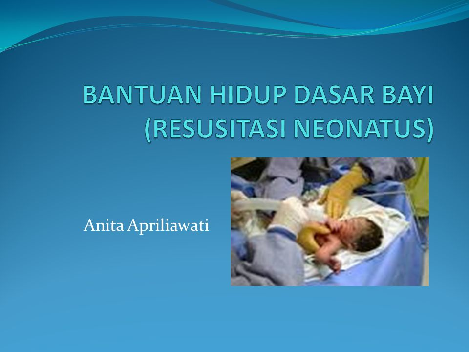Fenomena 10 % BBL lahir memerlikan tindakan resusitasi 90% BBL mrngalami transisi intrauteri-ekstrauteri tanpa masalah.