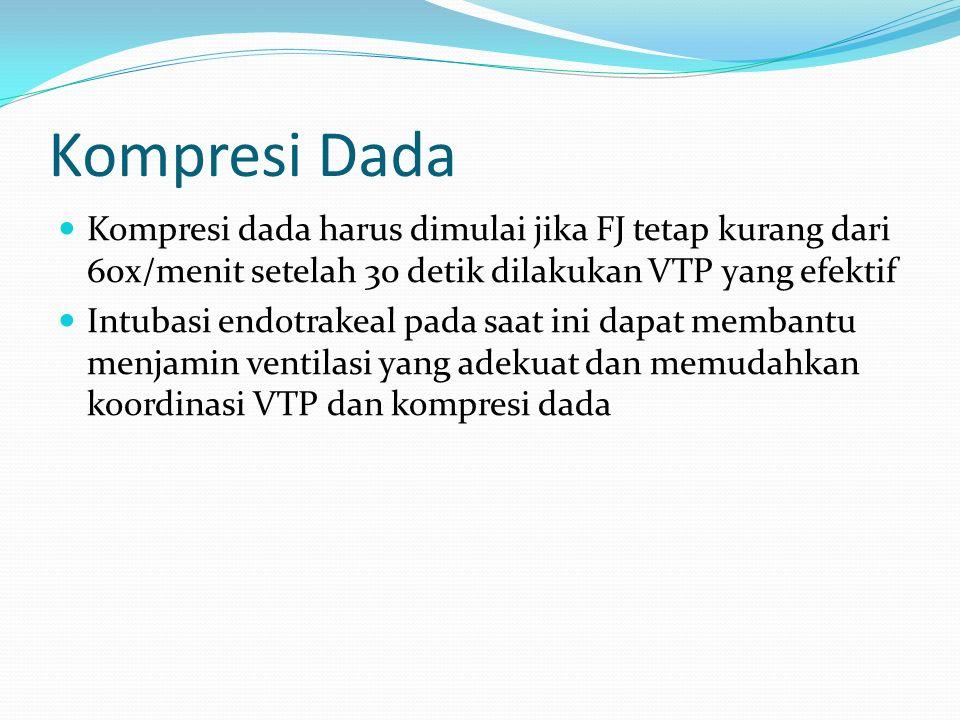Kompresi Dada Kompresi dada harus dimulai jika FJ tetap kurang dari 60x/menit setelah 30 detik dilakukan VTP yang efektif Intubasi endotrakeal pada sa