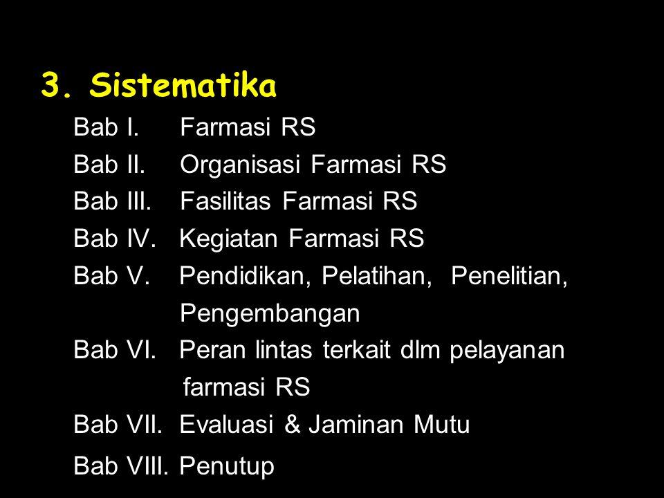 3. Sistematika Bab I. Farmasi RS Bab II. Organisasi Farmasi RS Bab III.