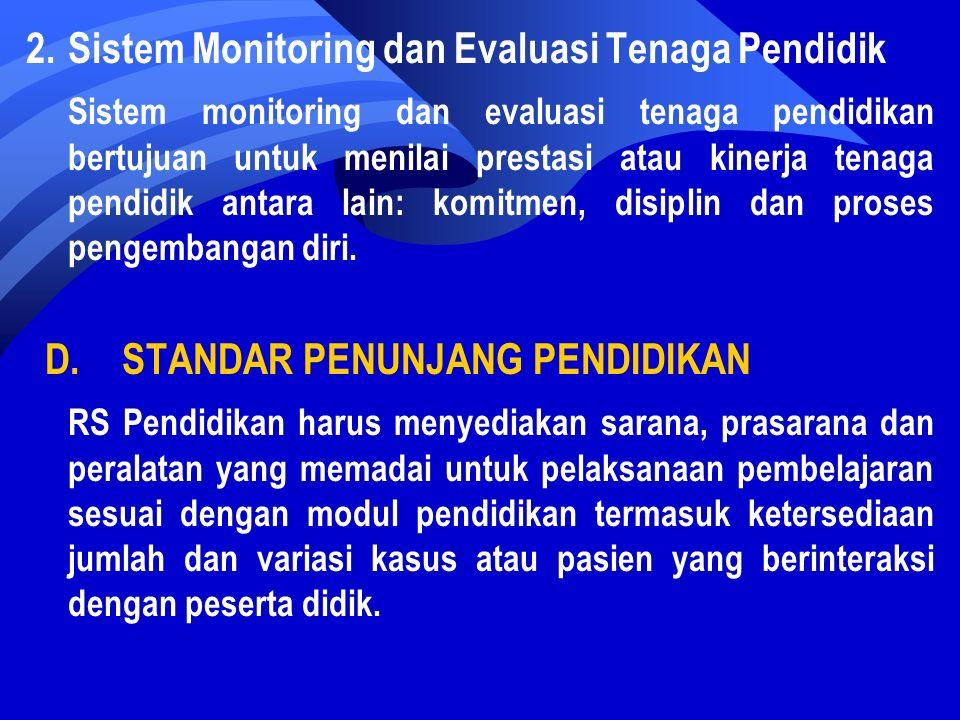 2.Sistem Monitoring dan Evaluasi Tenaga Pendidik Sistem monitoring dan evaluasi tenaga pendidikan bertujuan untuk menilai prestasi atau kinerja tenaga pendidik antara lain: komitmen, disiplin dan proses pengembangan diri.
