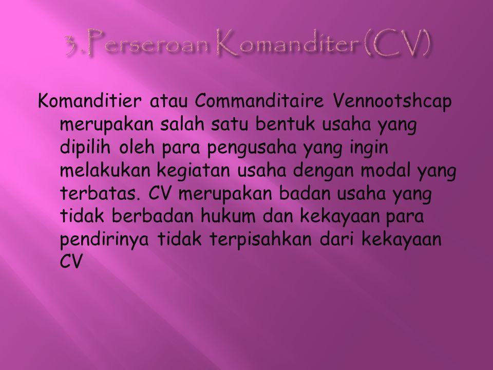 Komanditier atau Commanditaire Vennootshcap merupakan salah satu bentuk usaha yang dipilih oleh para pengusaha yang ingin melakukan kegiatan usaha den