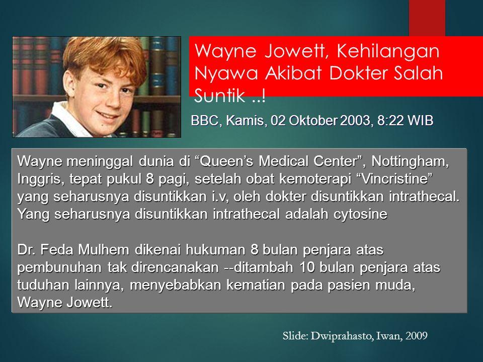 Wayne Jowett, Kehilangan Nyawa Akibat Dokter Salah Suntik...