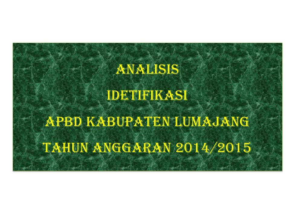 ANALISIS IDETIFIKASI APBD Kabupaten LUMAJANG Tahun Anggaran 2014/2015