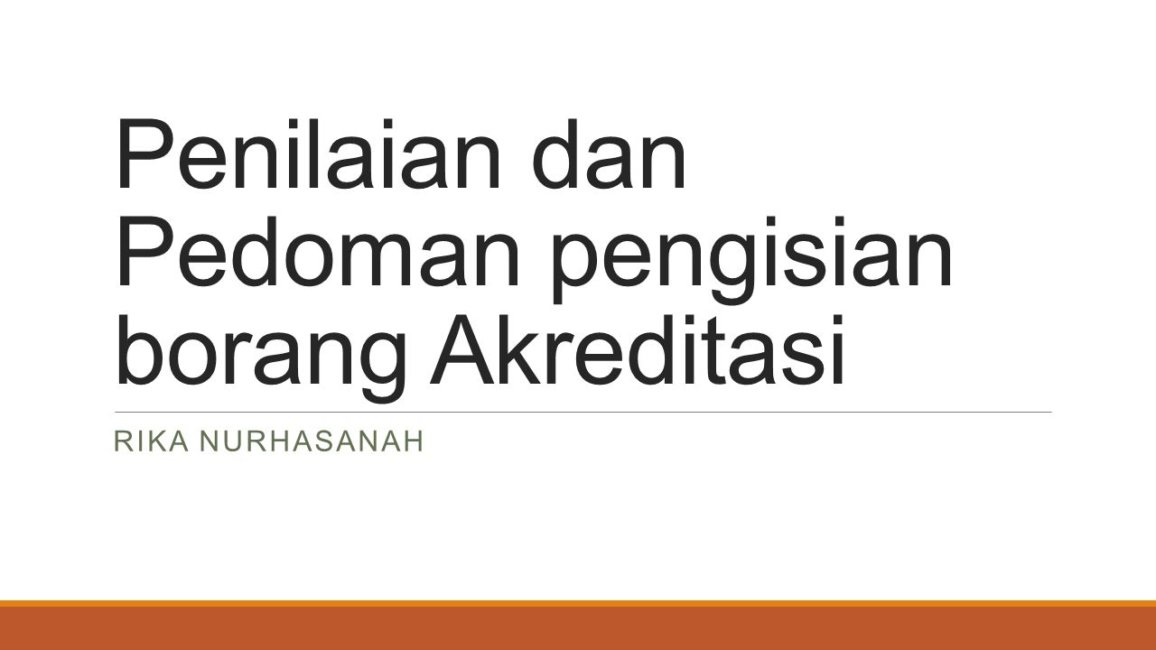 Penilaian dan Pedoman pengisian borang Akreditasi RIKA NURHASANAH