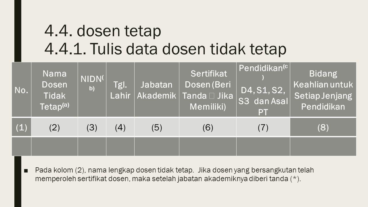 4.4. dosen tetap 4.4.1. Tulis data dosen tidak tetap ■Pada kolom (2), nama lengkap dosen tidak tetap. Jika dosen yang bersangkutan telah memperoleh se