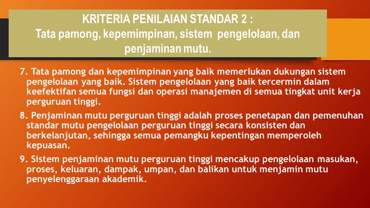 7. Tata pamong dan kepemimpinan yang baik memerlukan dukungan sistem pengelolaan yang baik. Sistem pengelolaan yang baik tercermin dalam keefektifan s
