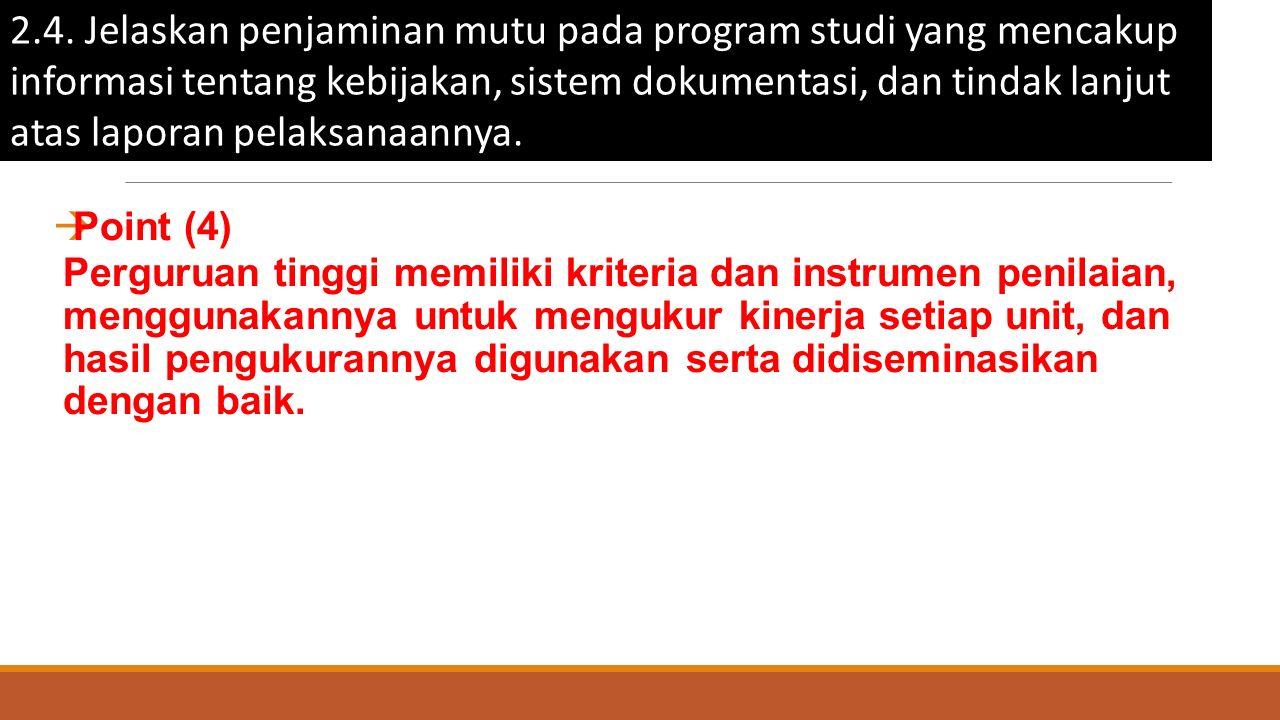2.4. Jelaskan penjaminan mutu pada program studi yang mencakup informasi tentang kebijakan, sistem dokumentasi, dan tindak lanjut atas laporan pelaksa