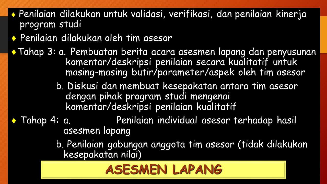  Tahap 5: a.Pembobotan dan rekap nilai yang dibuat oleh asesor  Tahap 6:a.