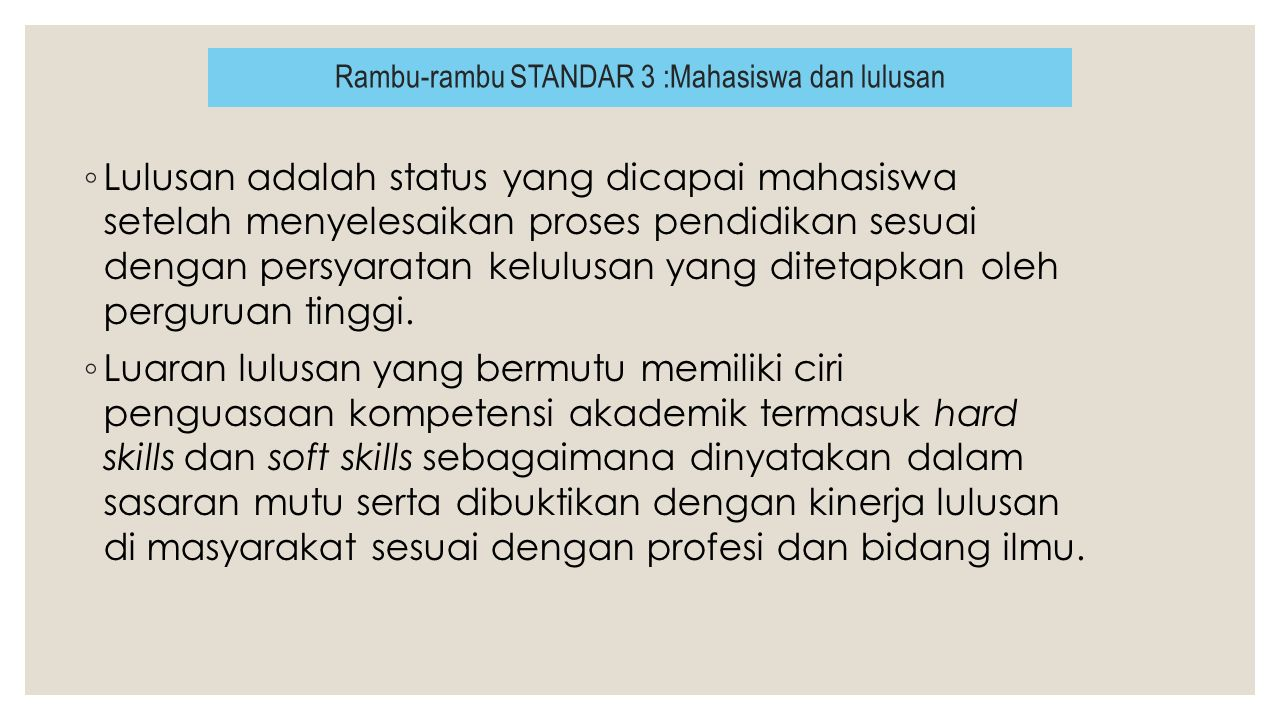 ◦ Lulusan adalah status yang dicapai mahasiswa setelah menyelesaikan proses pendidikan sesuai dengan persyaratan kelulusan yang ditetapkan oleh pergur
