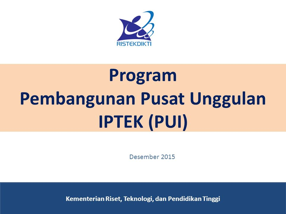 Program Pembangunan Pusat Unggulan IPTEK (PUI) Kementerian Riset, Teknologi, dan Pendidikan Tinggi Desember 2015