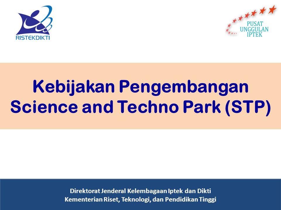 Kebijakan Pengembangan Science and Techno Park (STP) Direktorat Jenderal Kelembagaan Iptek dan Dikti Kementerian Riset, Teknologi, dan Pendidikan Ting