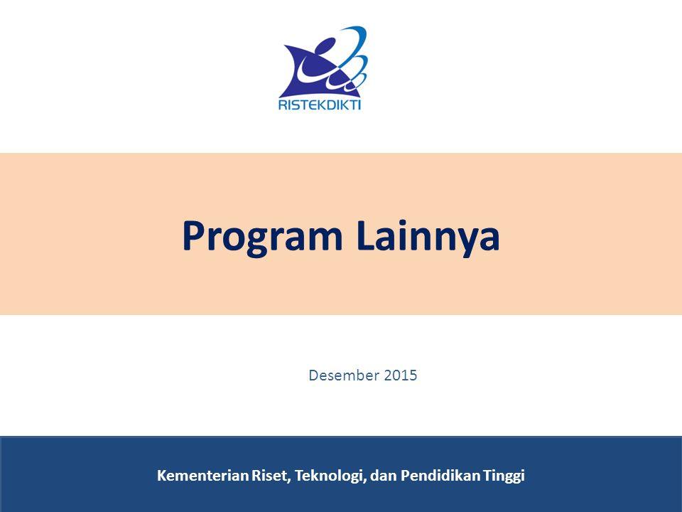 Program Lainnya Kementerian Riset, Teknologi, dan Pendidikan Tinggi Desember 2015