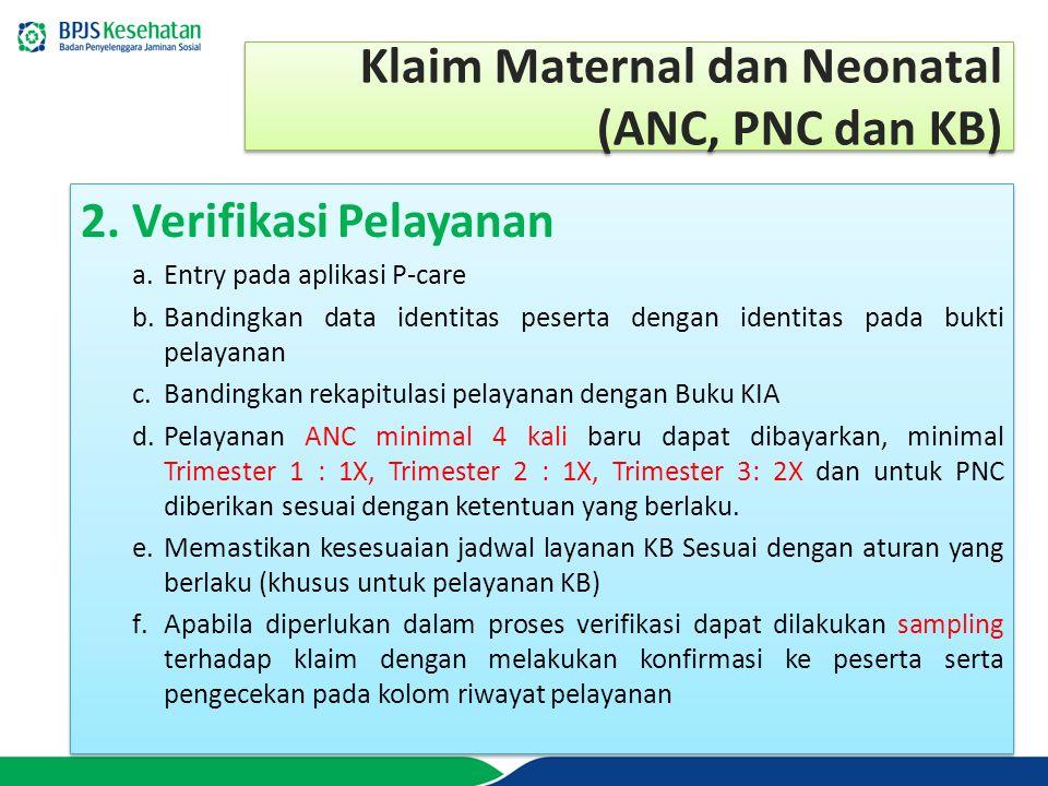 Klaim Maternal dan Neonatal (ANC, PNC dan KB) 2.