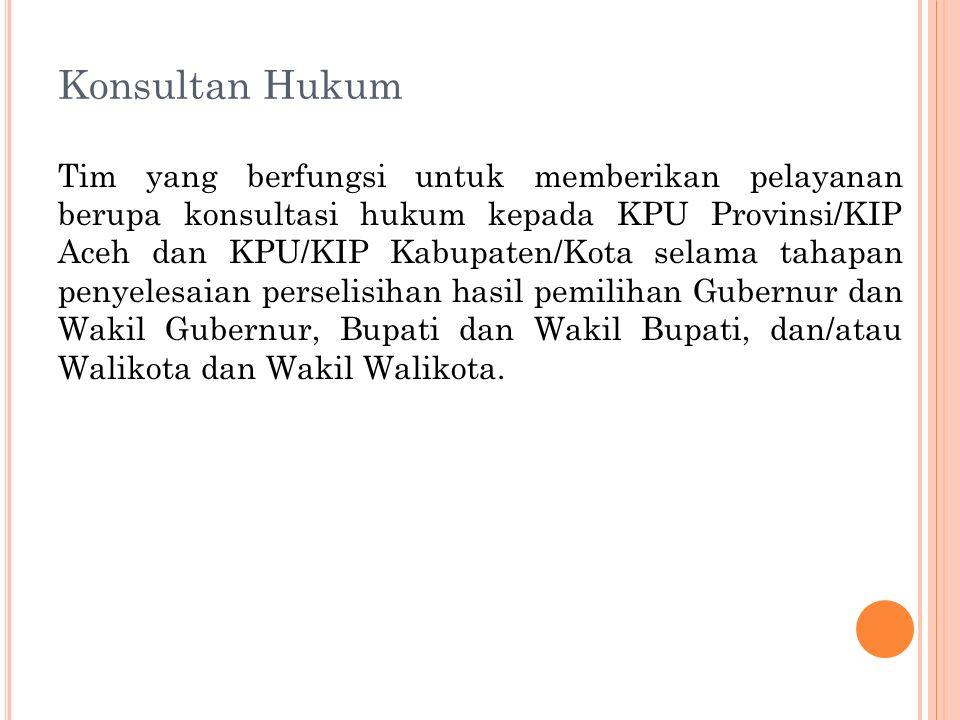 Peranan Konsultan Hukum Konsultasi yang diberikan kepada KPU Provinsi/ KPU Kabupaten/Kota adalah terkait dengan jawaban, alat bukti, kesimpulan yang diserahkan oleh KPU Provinsi/KIP Aceh, KPU/KIP Kabupaten/Kota, dan/atau Kuasa Hukumnya.