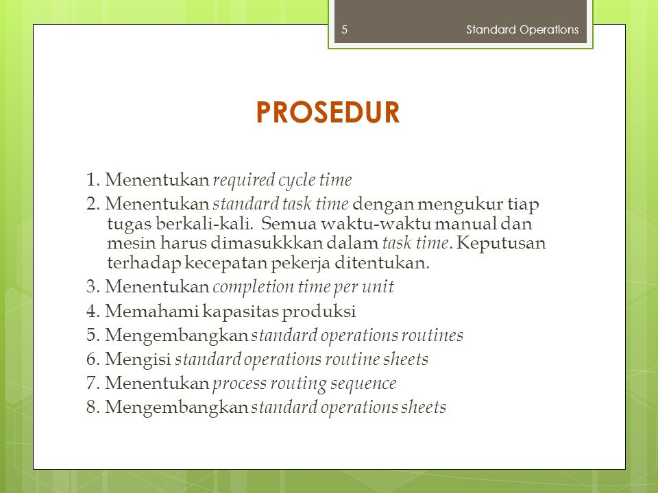 PROSEDUR 1. Menentukan required cycle time 2.
