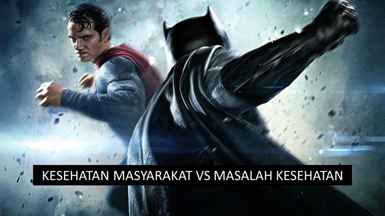 KESEHATAN MASYARAKAT VS MASALAH KESEHATAN