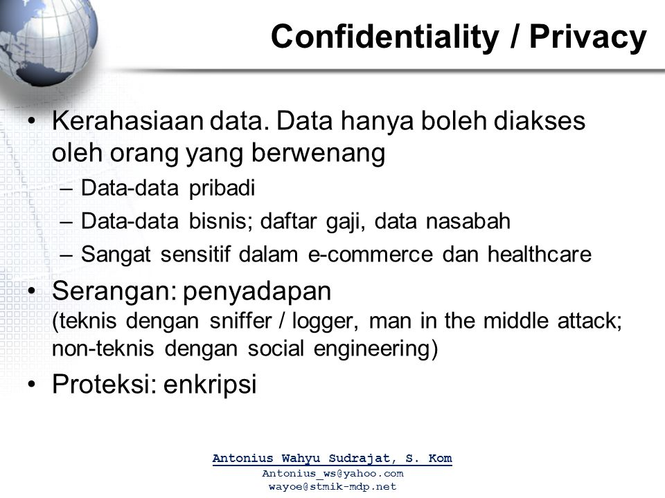 Confidentiality / Privacy Kerahasiaan data.