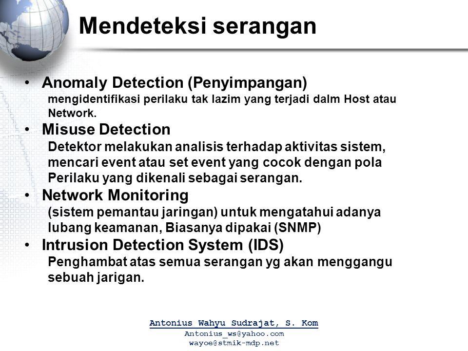 Mendeteksi serangan Anomaly Detection (Penyimpangan) mengidentifikasi perilaku tak lazim yang terjadi dalm Host atau Network.
