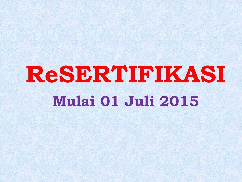 ReSERTIFIKASI Mulai 01 Juli 2015