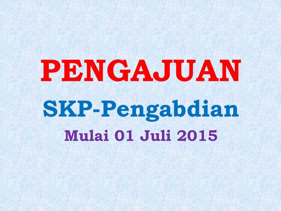 PENGAJUAN SKP-Pengabdian Mulai 01 Juli 2015