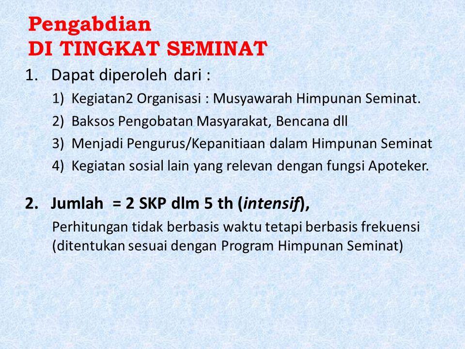 Pengabdian DI TINGKAT SEMINAT 1.Dapat diperoleh dari : 1)Kegiatan2 Organisasi : Musyawarah Himpunan Seminat.