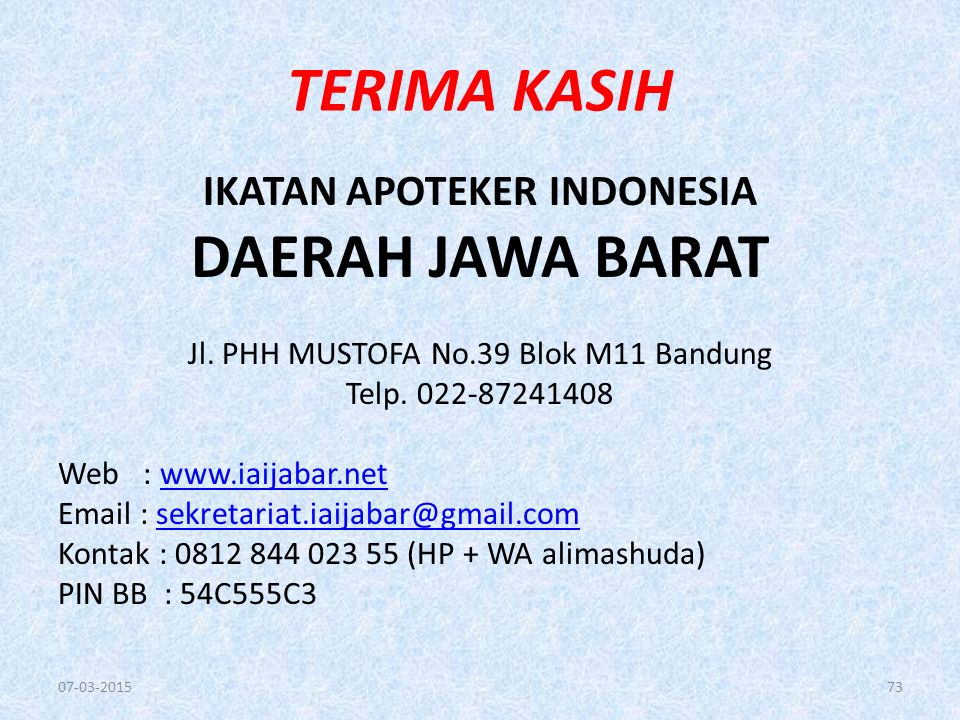 TERIMA KASIH IKATAN APOTEKER INDONESIA DAERAH JAWA BARAT Jl. PHH MUSTOFA No.39 Blok M11 Bandung Telp. 022-87241408 Web : www.iaijabar.netwww.iaijabar.