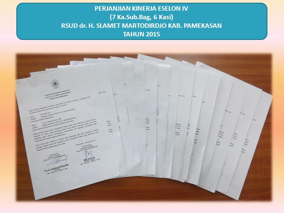 PERJANJIAN KINERJA ESELON IV (7 Ka.Sub.Bag, 6 Kasi) RSUD dr. H. SLAMET MARTODIRDJO KAB. PAMEKASAN TAHUN 2015