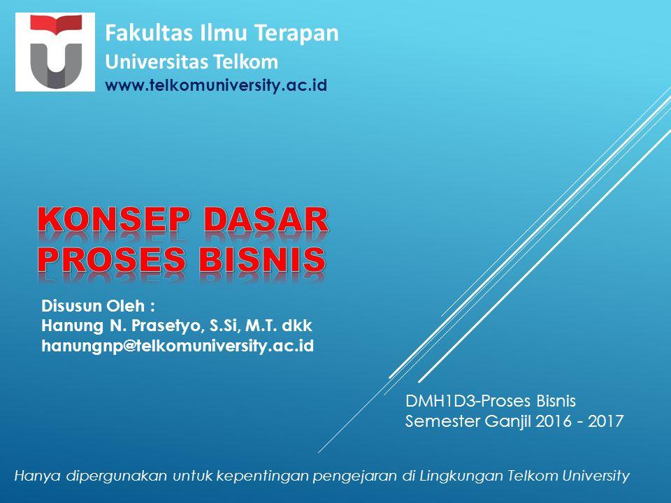 Disusun Oleh : Hanung N. Prasetyo, S.Si, M.T. dkk hanungnp@telkomuniversity.ac.id Hanya dipergunakan untuk kepentingan pengejaran di Lingkungan Telkom