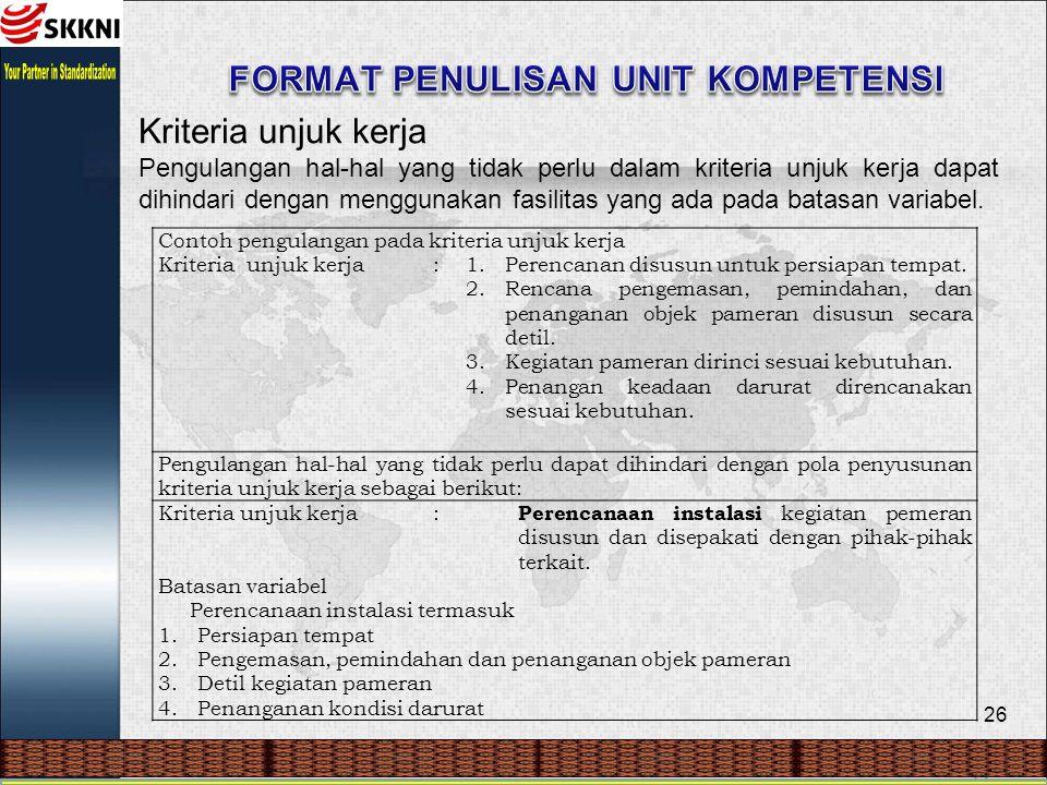 26 Kriteria unjuk kerja Pengulangan hal-hal yang tidak perlu dalam kriteria unjuk kerja dapat dihindari dengan menggunakan fasilitas yang ada pada batasan variabel.