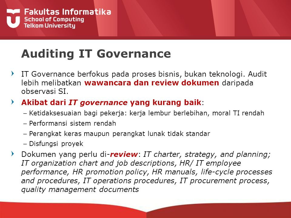 12-CRS-0106 REVISED 8 FEB 2013 Auditing IT Governance IT Governance berfokus pada proses bisnis, bukan teknologi.