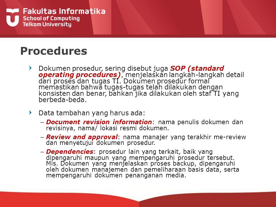 12-CRS-0106 REVISED 8 FEB 2013 Procedures Dokumen prosedur, sering disebut juga SOP (standard operating procedures), menjelaskan langkah-langkah detai