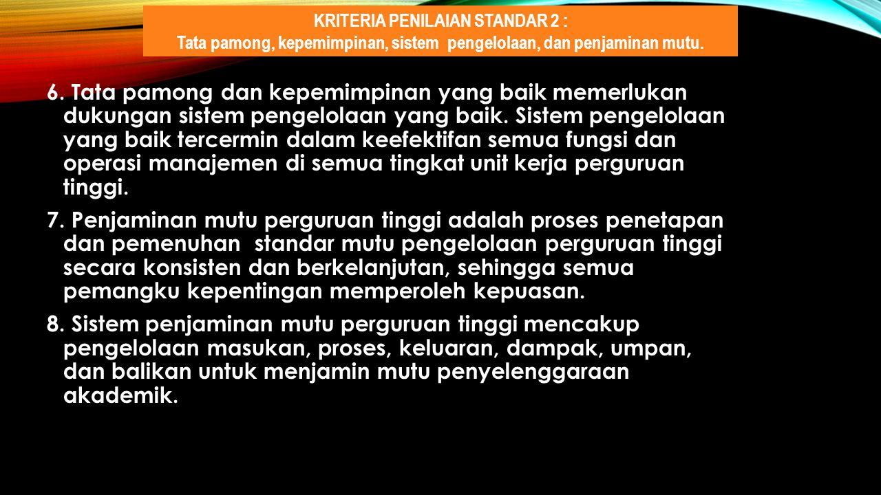 6. Tata pamong dan kepemimpinan yang baik memerlukan dukungan sistem pengelolaan yang baik.