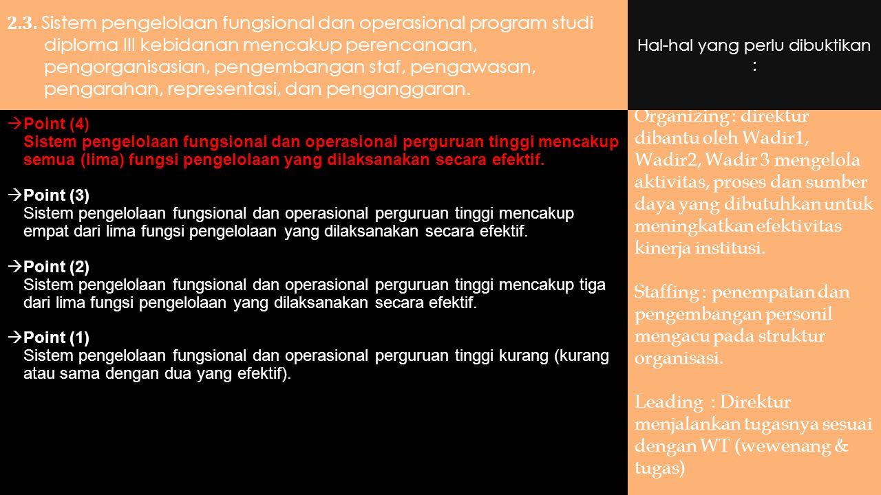 2.3. Sistem pengelolaan fungsional dan operasional program studi diploma III kebidanan mencakup perencanaan, pengorganisasian, pengembangan staf, peng