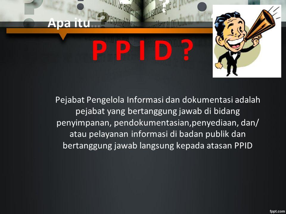 Apa itu… P P I D .