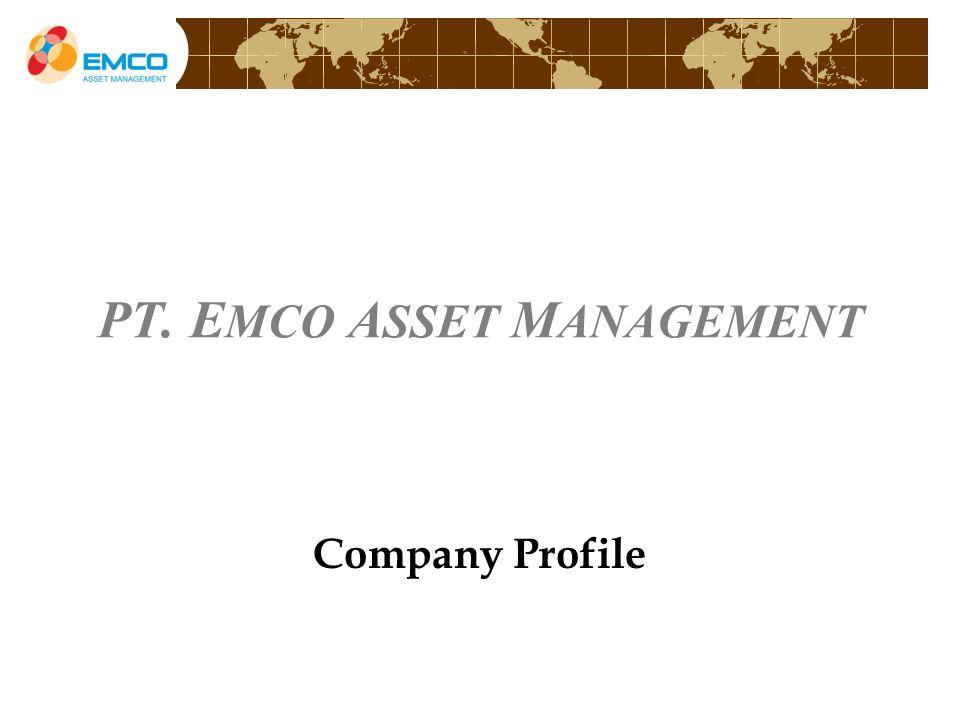 PT. E MCO A SSET M ANAGEMENT Company Profile