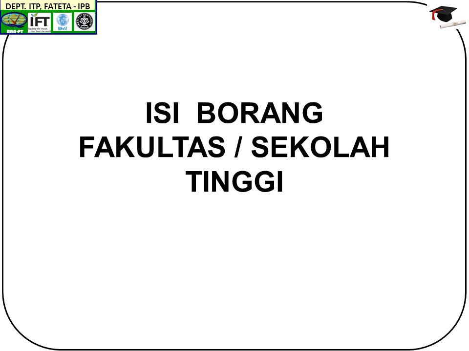 BAN-PT DEPT. ITP, FATETA - IPB ISI BORANG FAKULTAS / SEKOLAH TINGGI
