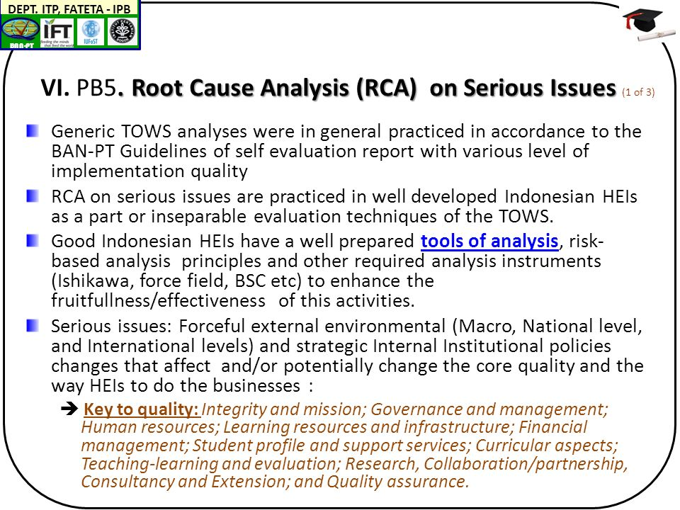 BAN-PT DEPT. ITP, FATETA - IPB. Root Cause Analysis (RCA) on Serious Issues VI. PB5. Root Cause Analysis (RCA) on Serious Issues (1 of 3) Generic TOWS