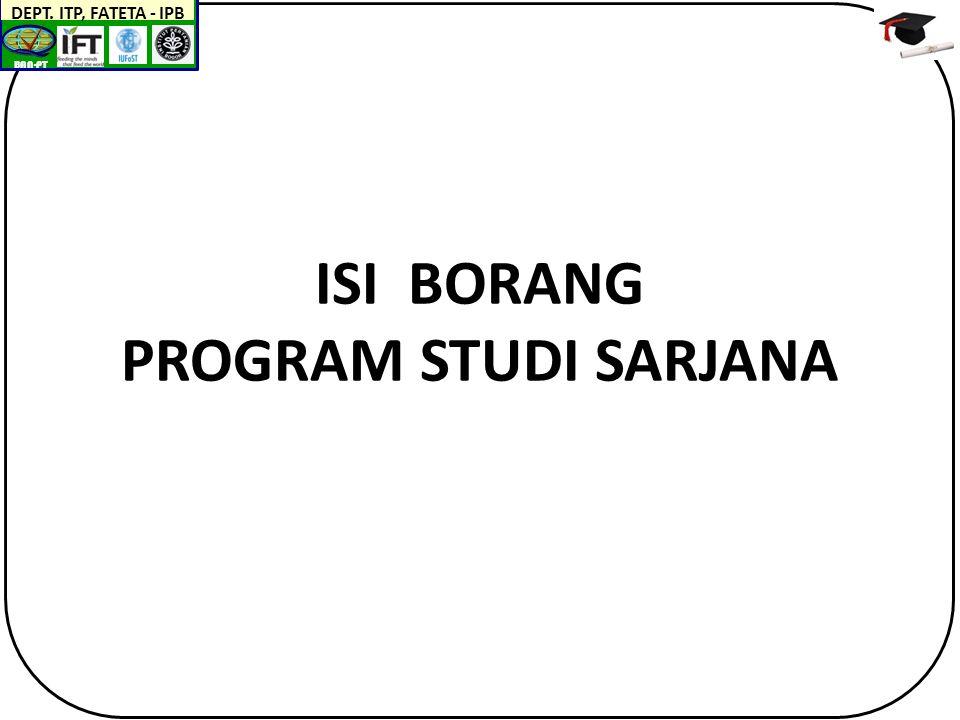 BAN-PT DEPT. ITP, FATETA - IPB ISI BORANG PROGRAM STUDI SARJANA