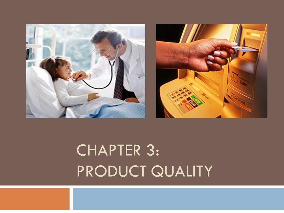 CHAPTER 3: PRODUCT QUALITY