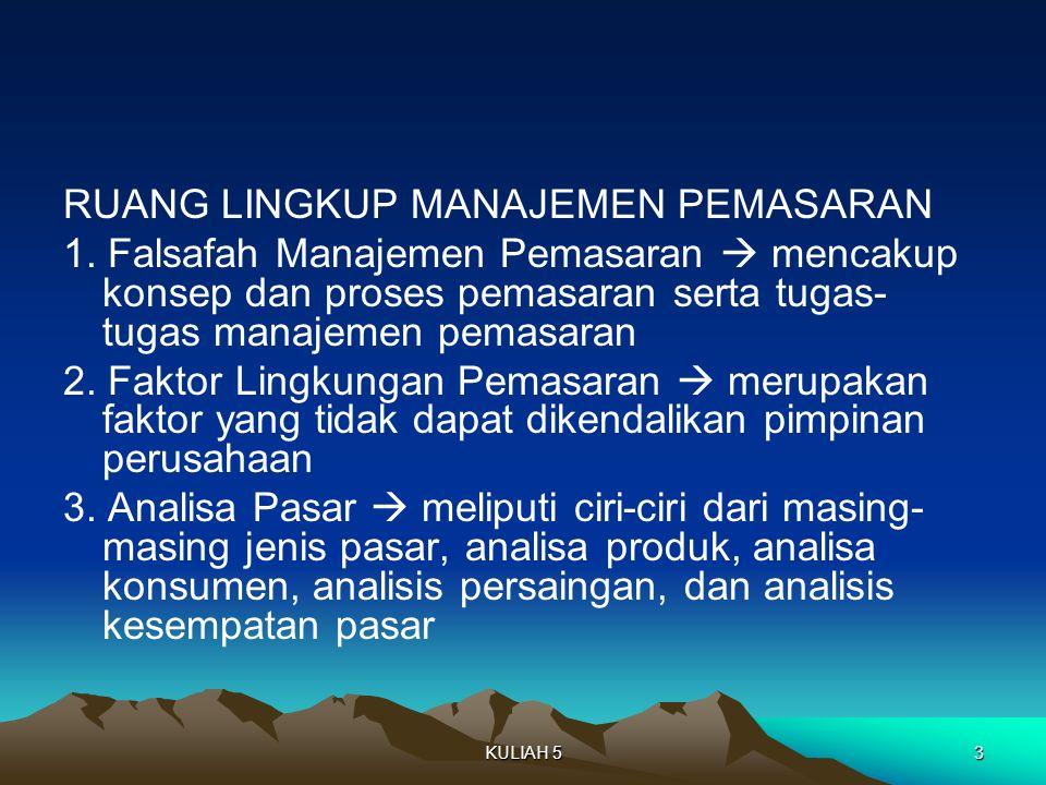 RUANG LINGKUP MANAJEMEN PEMASARAN 1.
